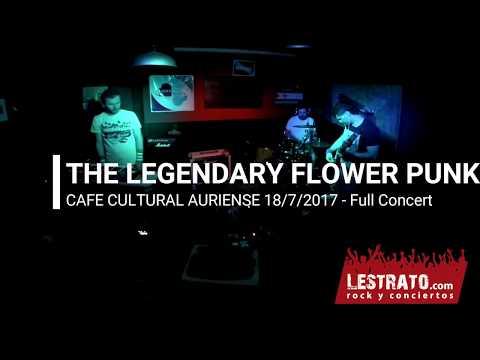 The Lengendary Flower Punk 2017 - Calfe Cultural Auriense 18/7/2017- Full Concert