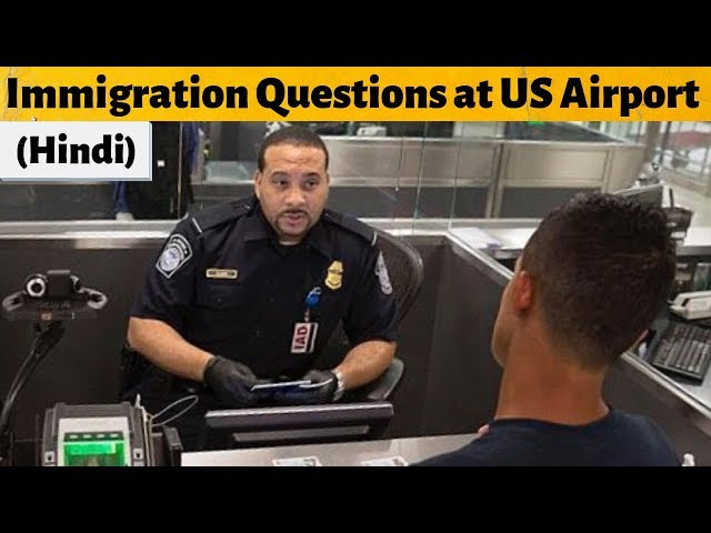 US Customs & Immigration Questions at Airport | Avoid Deportation | Hindi