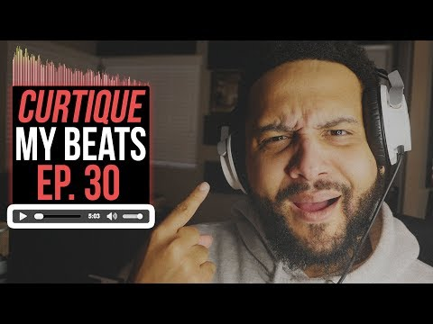 Beat Critiques! Reacting To YouTube Music Producer Beats   CURTIQUE MY BEATS (EP 30)