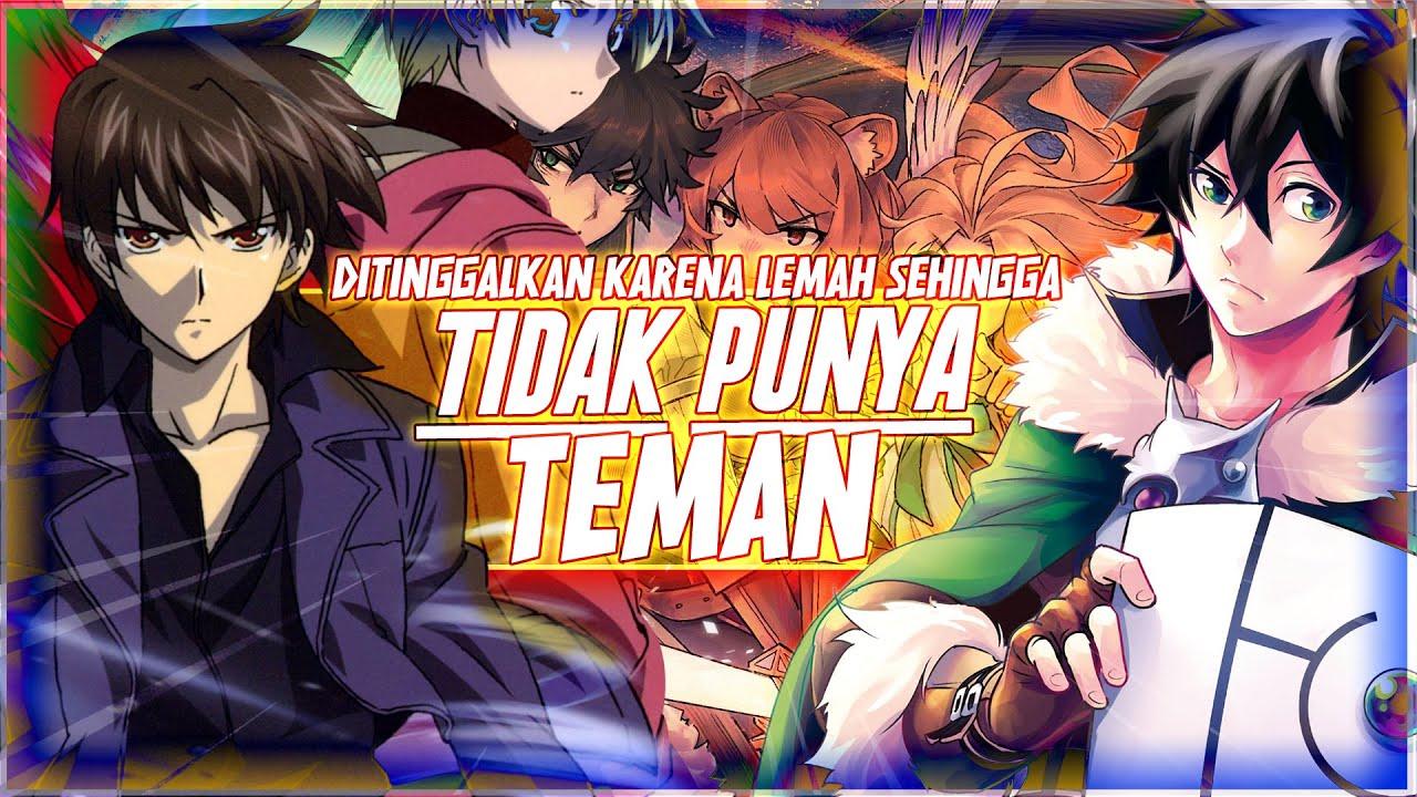 8 Anime Dimana Karakter Utama Ditinggalkan/Meninggalkan TEMAN TEMANnya dan Kembali Ketika Sudah KUAT