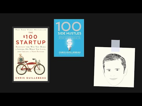 $100 STARTUP & 100 SIDE HUSTLES By Chris Guillebeau | Core Message