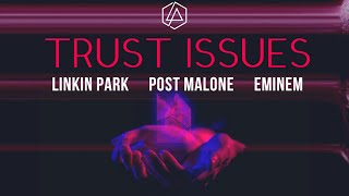 Linkin Park, Eminem & Post Malone - Trust Issues