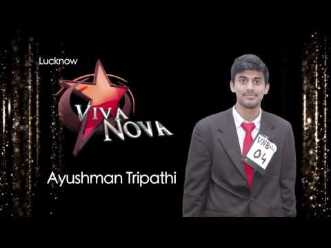 Ayushmaan Tripathi - Viva 8 Viva Nova Boy contestant from Lucknow