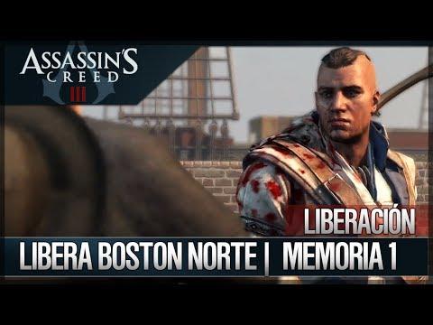 Assassin's Creed 3 - Walkthrough Español - Misiones Liberación -  Libera Boston Norte [100%]