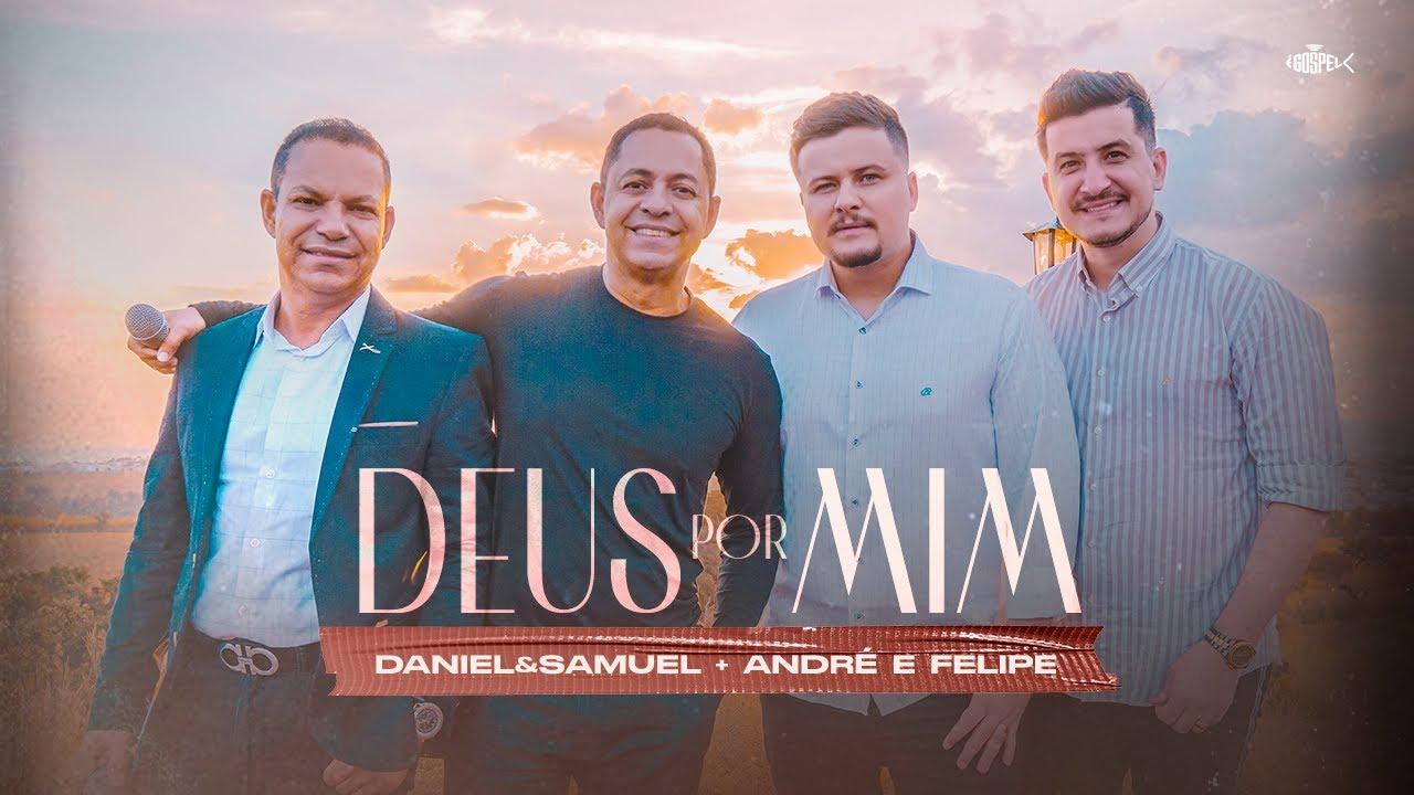 Daniel e Samuel - Deus Por Mim | Ft. André e Felipe (Clipe Oficial)