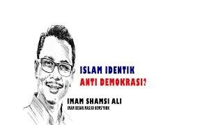 ISLAM Identik dengan Anti Demokrasi ?, Shamsi Ali Imam Masjid Besar NEW YORK bag-6