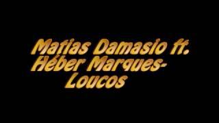 Matias Damasio  ft. Héber Marques - Loucos (Letra)