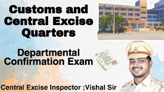 Customs & Central Excise Quarters   Departmental Confirmation Exam   Motivation   Inspector   GST