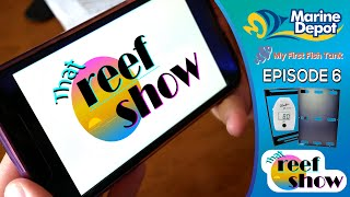That Reef Show Ep 6: Special Deliveries, YouTube Q&A, and Hanna Checkers!