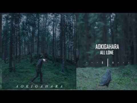 Aokigahara - All Lone
