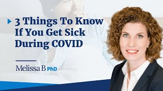 3 Things to Know if You Get Sick During COVID