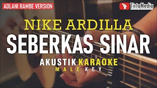 Download seberkas sinar - nike ardilla (akustik karaoke) adlani rambe version | male key