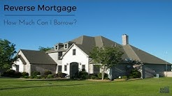 How much money can I get from a reverse mortgage