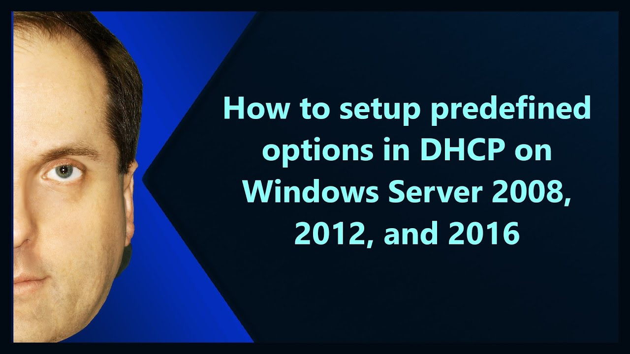 How to setup predefined options in DHCP on Windows Server 2008, 2012, and  2016