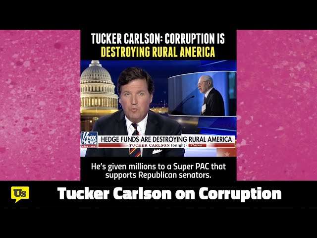 Tucker Carlson on How Corruption is Destroying America