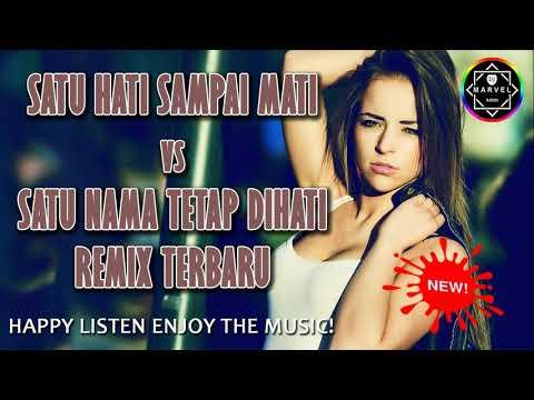 DJ SATU HATI SAMPAI MATI vs SATU NAMA TETAP DIHATI REMIX   DUGEM NONSTOP TERBARU 2018   DIJAMIN ASIK