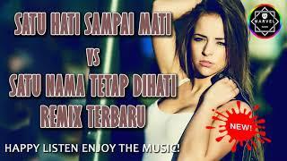 Download Mp3 Dj Satu Hati Sampai Mati Vs Satu Nama Tetap Dihati Remix | Dugem Nonstop Terbaru