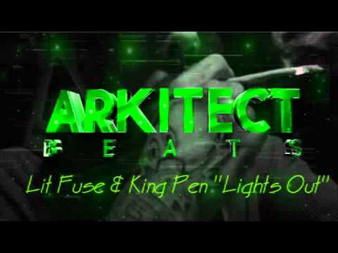 Lit Fuse & King Pen - Lights Out (Produced By Arkitectbeats)