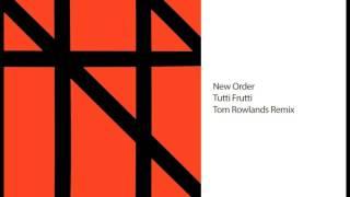 New Order - Tutti Frutti (Tom Rowlands Remix)