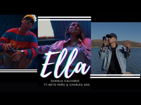 Смотреть клип Daniela Calvario Ft. Neto Peña & Charles Ans - Ella
