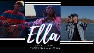 Daniela Calvario - Ella [Feat. Neto Peña & Charles Ans] (Video Oficial)