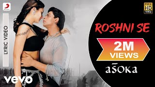 Roshni Se Official Audio Song - Asoka|Shah Rukh Khan, Kareena|Alka Yagnik, Abhijeet
