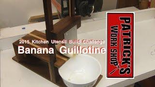 Kitchen Utensil Build Challenge   Banana Guillotine  029