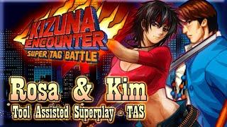 【TAS】KIZUNA ENCOUNTER SUPER TAG BATTLE - KIM & ROSA