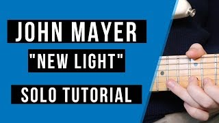 Download Lagu How to Play 'New Light' Solo - John Mayer Guitar Tutorial   Tabs Mp3