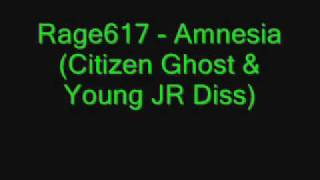 Rage617 Amnesia (Citizen Ghost & YoungJR Diss)