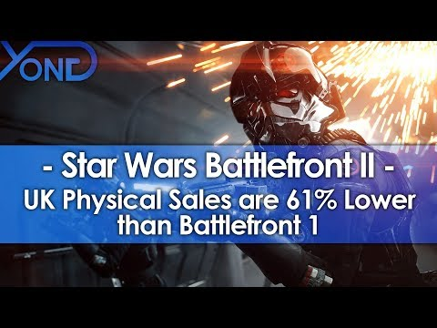 Battlefront 2's UK Physical Sales are 61% Lower than Battlefront 1