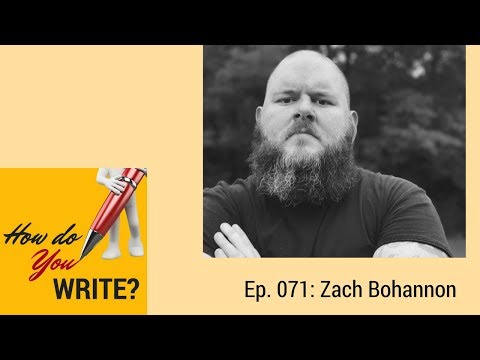 Ep. 071: Zach Bohannon on Getting Out of the Writing Chair Occasionally