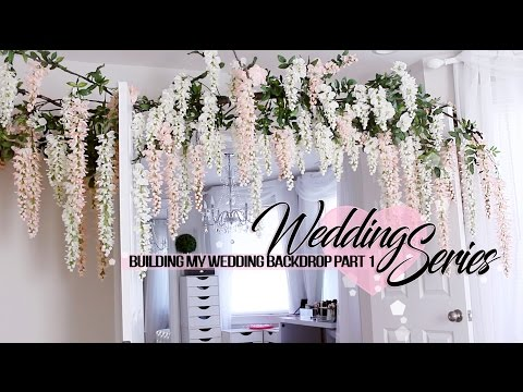 Wedding series | Building my wedding backdrop