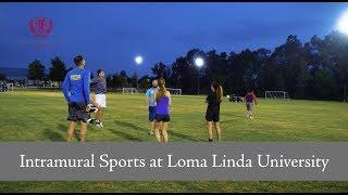 Student Intramural Sports at Loma Linda University