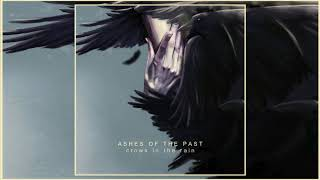 Crows in the Rain - Ashes of the Past [Full Album]