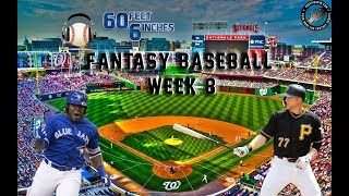 60 Feet 6 Inches: Fantasy Baseball Week 8 Preview
