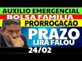 24/02 PRORROGAÇÃO AUXÍLIO EMERGENCIAL BOLSA FAMÍLIA 2021 PROVA DE VIDA INSS PRORROGADA VACINAÇÃO