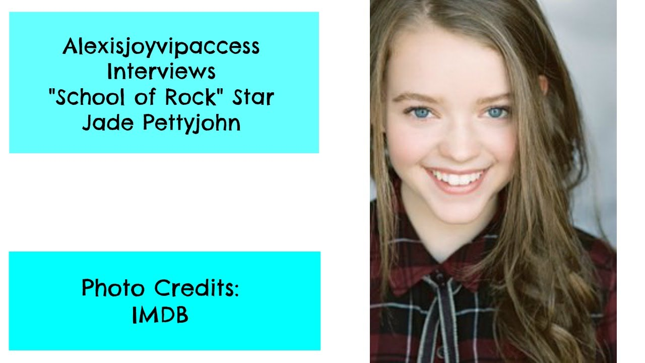 School of rock s jade pettyjohn updated interview with alexisjoyvipaccess youtube
