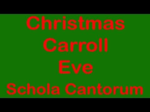 Christmas Carroll Eve Schola Cantorum FULL