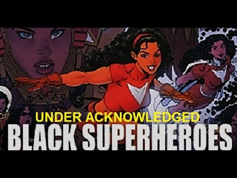 UNDERACKNOWLEDGED BLACK SUPERHEROES