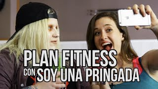PLAN FITNESS con Soy Una Pringada - Soy Una Chica Fitness | Living Postureo