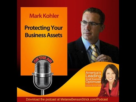 Protecting Your Business Assets with Mark Kohler