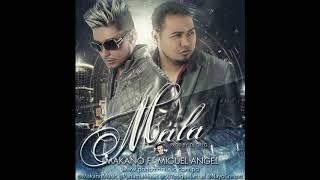 Makano ft. Miguel Angel - Mala (Audio Oficial)