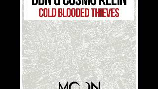 DBN & Cosmo Klein - Cold Blooded Thieves (Original Mix Preview) [Moon Records]