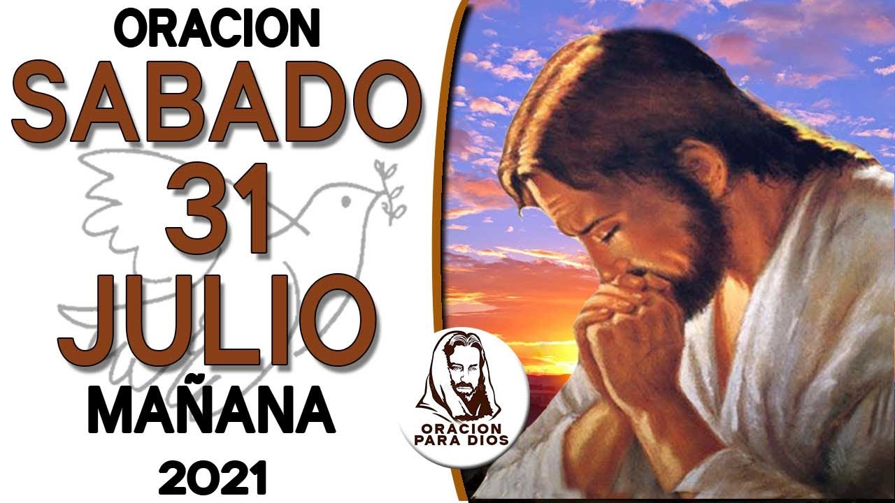 Oración de la Mañana de Hoy SABADO 31 de JULIO del 2021