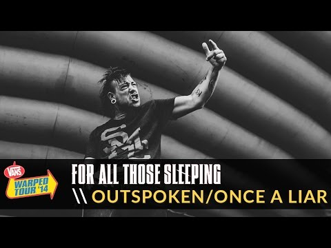 For All Those Sleeping - Outspoken/Once A Liar (Live 2014 Vans Warped Tour)