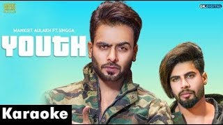 YOUTH - MANKIRT AULAKH Karaoke Instumental Ft. Singga | MixSingh Punjabi Songs karaoke