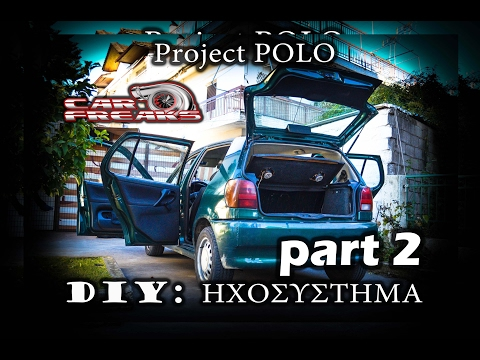Car Freaks Gr: DIY & Polo Project – Ηχοσύστημα part 2