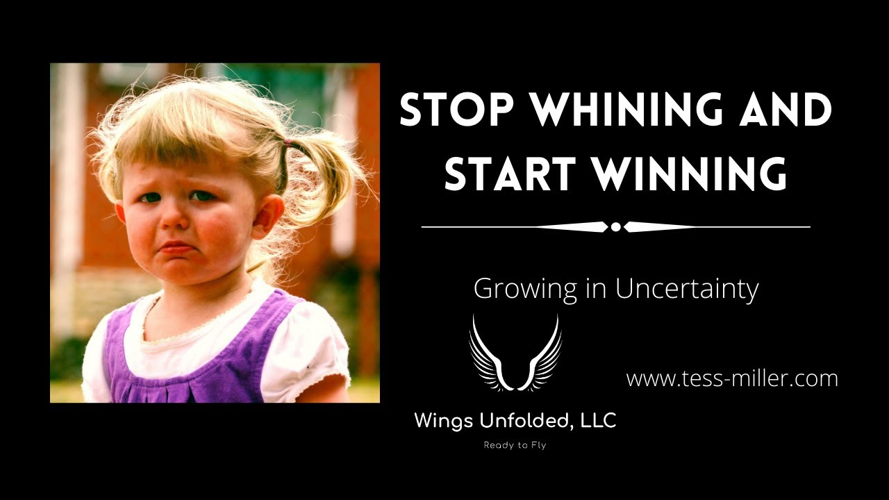 Stop Whining and Start Winning!