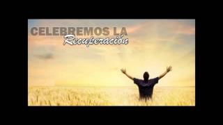 Celebremos la Recuperación (Parte I)